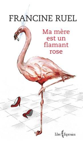 Ma Mere Est un Flamant Rose