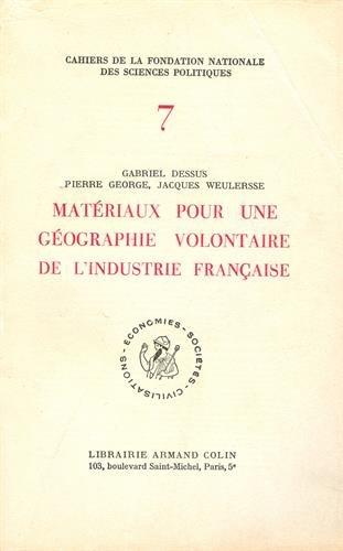 Matériaux pour une géographie volontaire de l'industrie française