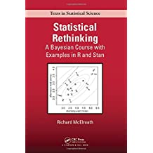Statistical Rethinking: A Bayesian Course with Examples in R and Stan (Chapman & Hall/CRC Texts in Statistical Science, Band 122)