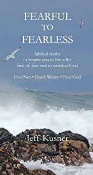 Fearful To Fearless by [Kusner, Jeff]