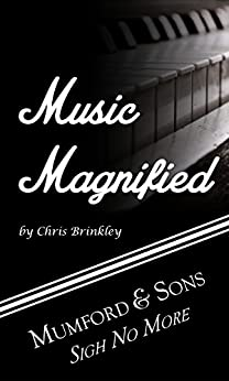 Music Magnified: Mumford and Sons: Sigh No More (English Edition) de [Brinkley, Chris]