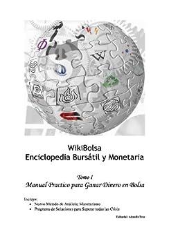 La Wiki Bolsa 1: Manual Práctico para Ganar Dinero en Bolsa (Enciclopedia Búrsatil y Monetaria) de [AbundioTeca]
