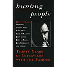Hunting People: Thirty Years of Interviews with the Famous (English Edition)