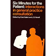 six minutes for the patient nfa dr j s norell balint enid norell j s
