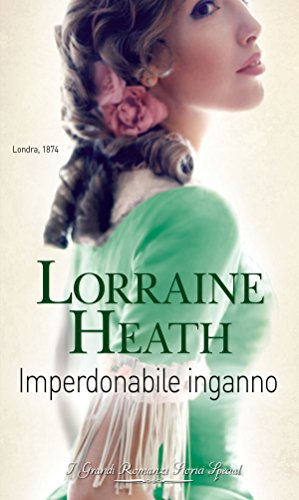 Lorraine Heath - Scandali a St. James's 02. Imperdonabile inganno (2017)