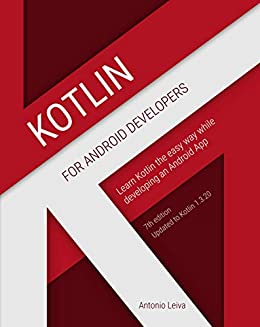 0ddb8c6a5ed039 Kotlin for Android Developers  Learn Kotlin while developing an Android App  (English Edition)