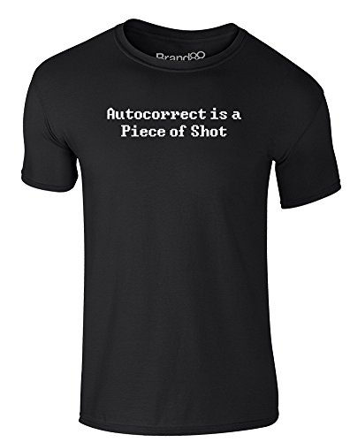 Brand88 - Autocorrect is a Piece of Shot, Erwachsene Gedrucktes T-Shirt Schwarz/Weiß