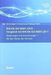DIN EN ISO 50001:2018 - Vergleich mit DIN EN ISO 50001:2011, Änderungen und Auswirkungen - Mit den Texten der Normen