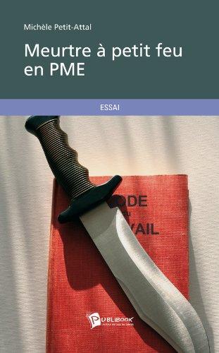 Meurtre à petit feu en PME par Michèle Petit-Attal