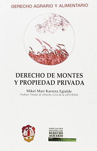 Derecho de montes y propiedad privada (Derecho Agrario y Alimentario) por Mikel Mari Karrera Egialde