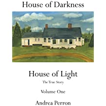 House of Darkness House of Light: The True Story Volume One (English Edition)