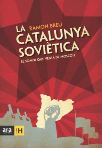 La Catalunya soviètica: el somni que venia de Moscou (Sèrie H Book 24) (Catalan Edition)