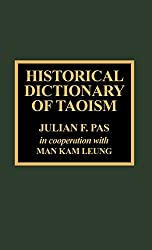 Historical Dictionary of Taoism (Religions, Philosophies & Movements) (Historical Dictionaries of Religions, Philosophies, and Movements Series)