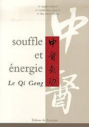Souffle et énergie : Le Qi Gong