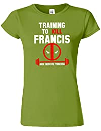 Training To Kill Francis Frauen-T-Shirt Deadpool lustiges T-Stück
