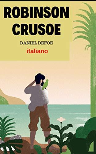 AVVENTURE DI ROBINSON CRUSOE Daniel Defoe : ITALIANO (Italian ...
