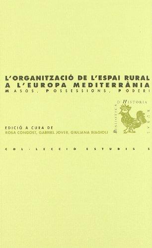 L'organització de l'espai rural a l'Europa mediterrània.: Masos, possessions, poderi (BHR (Biblioteca d'Història Rural))