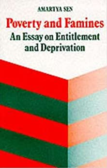 poverty and famines an essay on entitlement and deprivation Poverty and famines: an essay on entitlement and deprivation by amartya sen an opinion on merits and demerits of entitlement approach this book focuses on the causes of starvation in general.