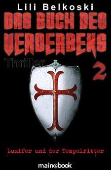 Das Buch des Verderbens 2: Luzifer und der Tempelritter: Mystery-Horror-Thriller