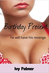 Birthday Present (a dark, violent sex story)