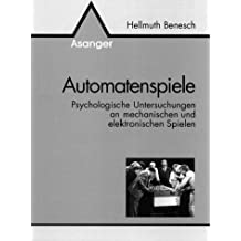 Automatenspiele. Psychologische Untersuchungen an mechanischen und elektronischen Spielen