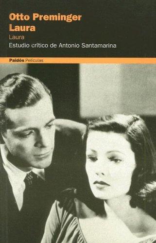 Otto Preminger, Laura : estudio crítico (Peliculas / Films) por Antonio Santamarina