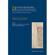 Die Orvaler Handschriften bis zum Jahr 1628 in den Beständen der Bibliotheque Nationale de Luxembourg und des Grand Séminaire de Luxembourg (Die Handschriften der Bibliothèque Nationale de Luxembourg)