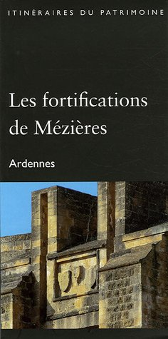 Les fortifications de Mézières : Ardennes