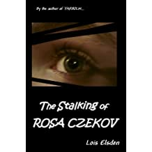 THE STALKING OF ROSA CZEKOV