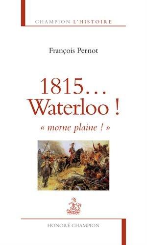 1815... Waterloo ! Morne plaine !