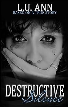 Destructive Silence (A Destructive Novel) (English Edition) de [Ann, L.U.]