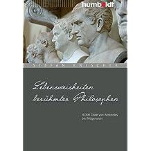 Lebensweisheiten berühmter Philosophen: 4000 Zitate von Aristoteles bis Wittgenstein (humboldt - Information & Wissen)