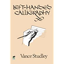 Left-Handed Calligraphy (Lettering, Calligraphy, Typography) by Studley, Vance Published by Dover Publications Inc. (2000)