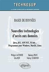 Bases de données : Nouvelles technologies accès aux données : Java, JEE, ASP.NET, XCode... Programmes pour Windows, MacOS, Linux