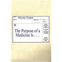 The Purpose of a Medicine Is . .