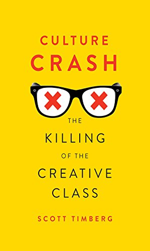 Culture Crash: The Killing of the Creative Class (English Edition)