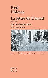 La Lettre de Conrad suivi de Pas de résurrection, s'il vous plaît