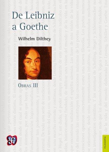 Obras III. De Leibniz a Goethe por Wilhelm Dilthey