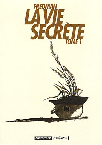 La vie secrète, Tome 1 :