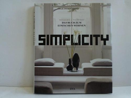 Simplicity. Das Buch zum einfachen wohnen