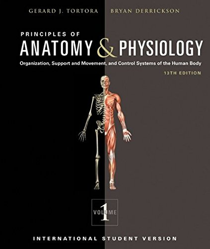 Principles of Anatomy and Physiology: Organization, Support and Movement, and Control Systems of the Human Body, 2 Volume Set (Isv 13th Edition)