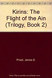 Kirins: The Flight of the Ain (Trilogy, Book 2) by James D. Priest (1992-06-02)