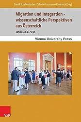 Migration und Integration - wissenschaftliche Perspektiven aus Österreich: Jahrbuch 4/2018 (Migrations- und Integrationsforschung, Band 10)