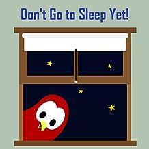 Don't Go to Sleep Yet! (Sammy the Bird Book) (English Edition)