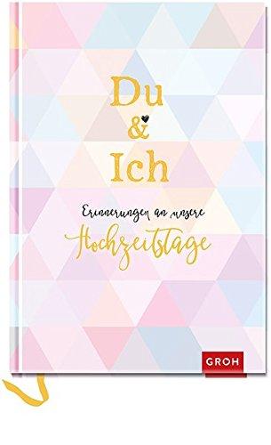 Du & ich - Erinnerungen an unsere Hochzeitstage: Ein Erinnerungsbuch für uns zwei (GROH Erinnerungsalbum)