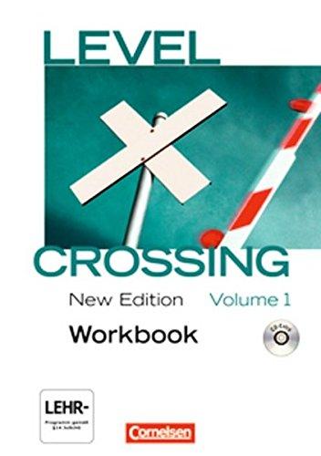 Level Crossing - New Edition: Band 1: Einführung in die Oberstufe - Workbook mit CD-Extra: CD-ROM und CD auf einem Datenträger (Level Crossing)