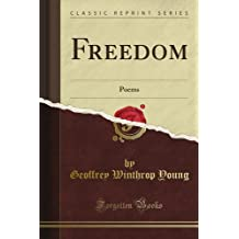 Freedom: Poems (Classic Reprint)