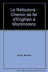 Le Refoulons : Chemin de fer d'Enghien à Montmorenc