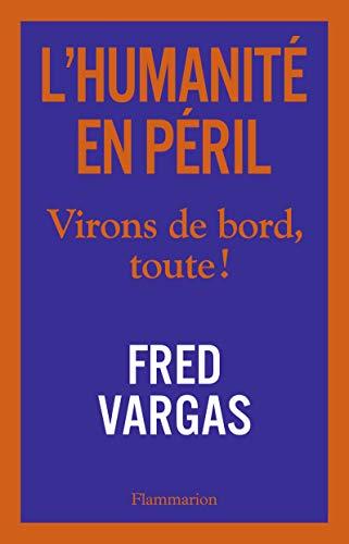 L'Humanité en Péril - Virons de bord, toute ! par  Vargas Fred