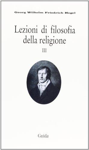 Lezioni di filosofia della religione: 3